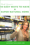 Get Started Now creating your Super Natural Home! Download Beth's