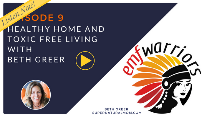 "Listen to Beth Greer's interview on ""Healthy Home and Toxic-Free Living,"" with a special focus on reducing non-native electromagnetic fields 