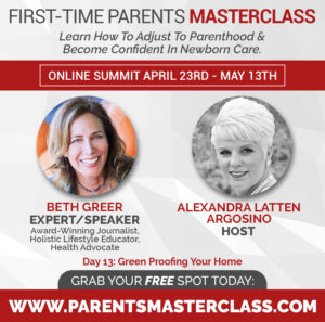 Tips for Green Proofing Your Home for New Parents | May 5, 2018 – First-Time Parents Masterclass Summit