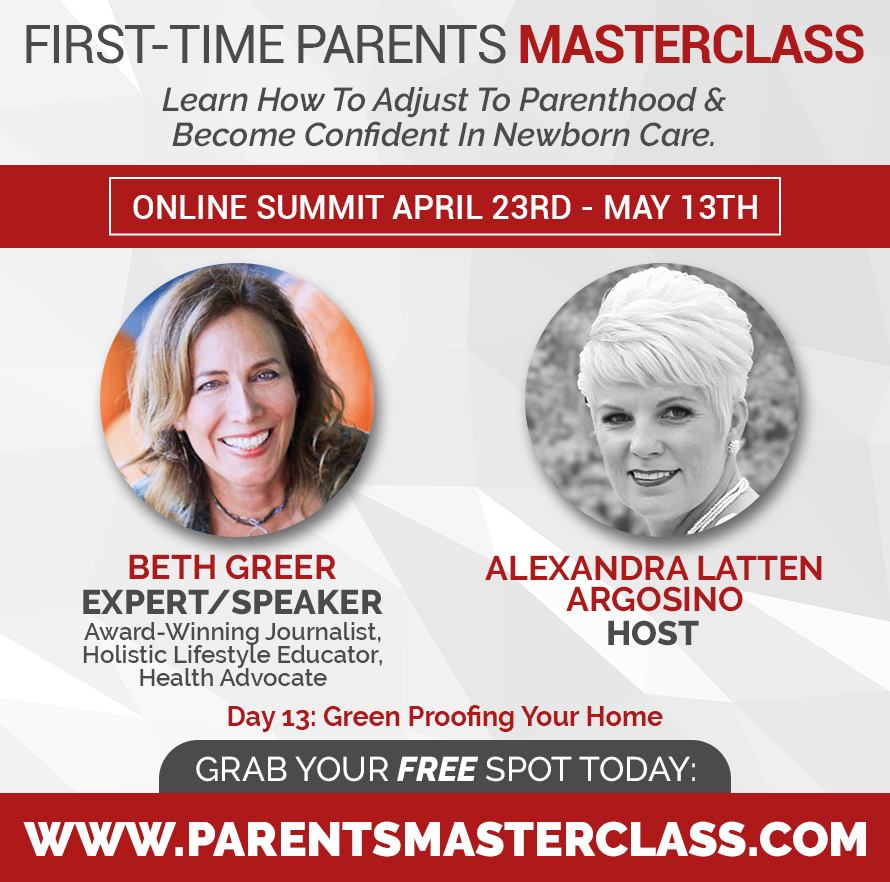 Image: May 5, 2018, Beth Greer will be interviewed to share her tips for Green Proofing Your Home for new parents at the Online Summit: First-Time Parents Masterclass Summit