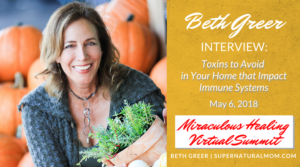 Image: May 6, 2018, Listen to Beth Greer's interview: How to Avoid Toxins that Impact Immune Systems: Miraculous Healing Virtual Summit