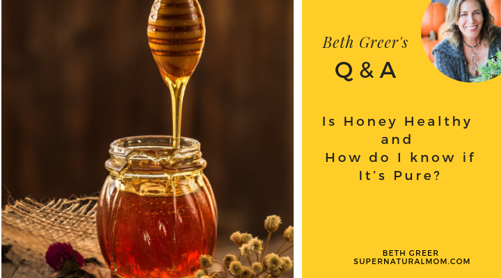 Beth Greer Q&A: Is Honey Healthy and How do I know if it's Pure?