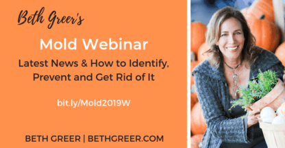 Beth Greer's Mold Webinar: How to Identify, Prevent and Get Rid of It
