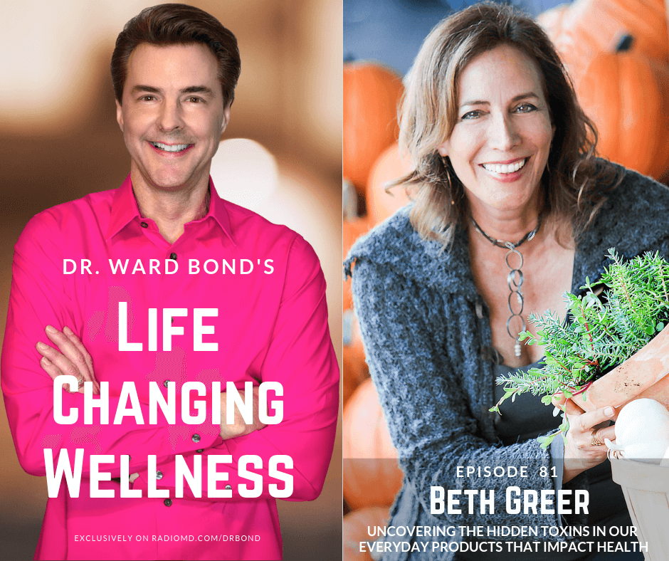 "Beth Greer interview on Dr. Ward Bond's ""Life Changing Wellness"" Radio Show: Uncovering the Hidden Toxins in our Everyday Products That Impact Health"