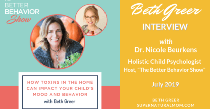 Beth Greer Interview | How Toxins in the Home can Impact Your Child's Mood and Behavior | The Better Behavior Show with Host, Dr. Nicole Buerkens