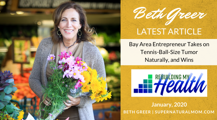 How Beth Greer Healed a Schwannoma Tumor Naturally and Won | article in RebuildingmyHealth.com