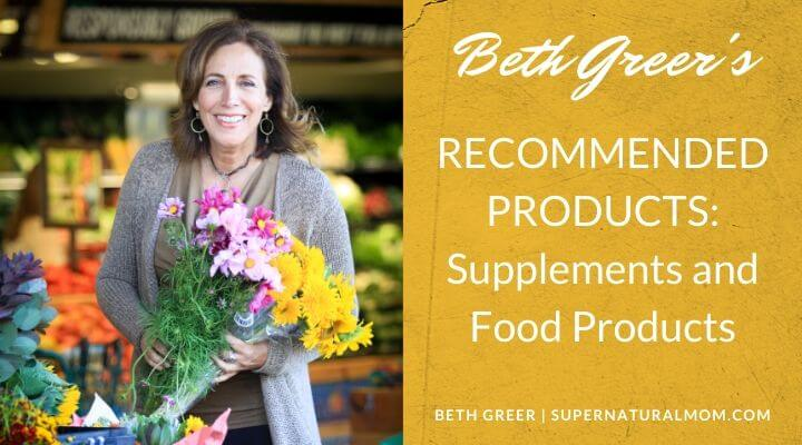 Beth Greer Recommended Supplements and Food Products
